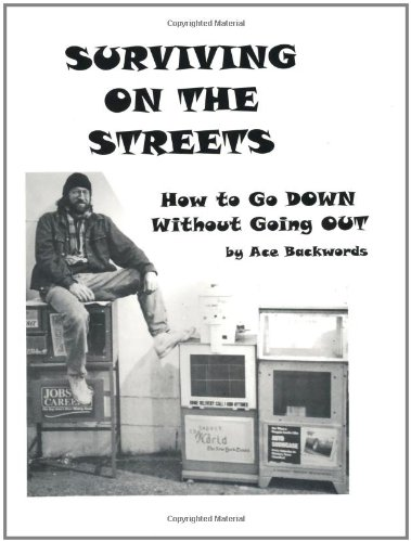 Surviving on the Streets: How to Go Down Without Going Out, Ace Backwords