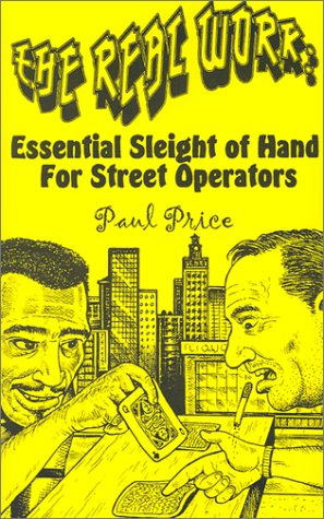 The Real Work: Essential Sleight of Hand for Street Operators, Price, Paul