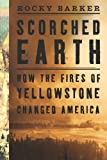 Scorched earth :  how the fires of Yellowstone changed America