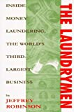 The Laundrymen : Money Laundering the World's Third Largest Business/Jeffrey Robinson