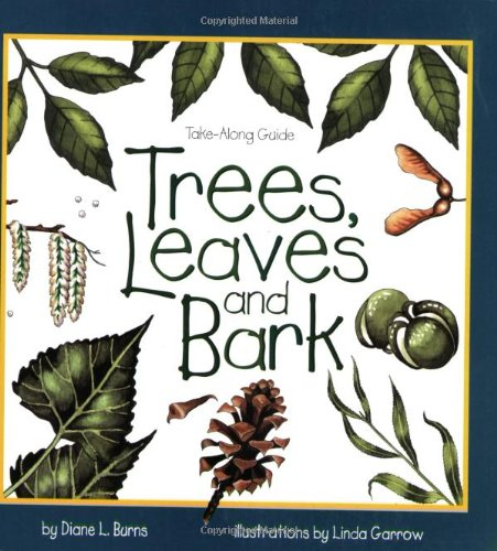 Trees, Leaves & Bark (Take Along Guides), Burns, Diane