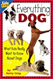 Everything Dog: What Kids Really Want to Know About Dogs
