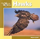 Hawks (Our Wild World)