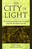 The City of Light: The Hidden Journal of the Man Who Entered China Four Years Before Marco Polo