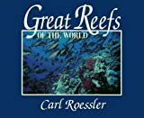 Great Reefs of the World (Lonely Planet Pisces Books), written by Carl Roessler