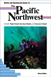 Diving and Snorkeling Guide to the Pacific Northwest: Includes Puget Sound, San Juan Islands, and Vancouver Island (Lonely Planet Pisces Books), written by Edward Weber