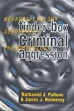 Tinder-Box Criminal Aggression: Neuropsychology, Demography, Phenomenology