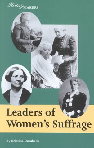 Leaders of Women s Suffrage - Kristina DumbeckNew Roles For Women Artifacts