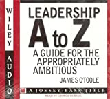 Buy Leadership A to Z: A Guide for the Appropriately Ambitious from Amazon