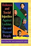 Violence and Social Injustice Against Lesbian, Gay and Bisexual People