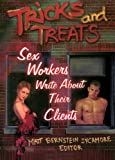 Tricks and Treats : Sex Workers Write