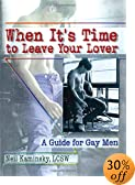 When It's Time to Leave Your Lover: A Guide for Gay Men