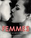 Femmes: Masterpieces of Erotic Photography