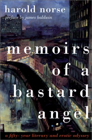Memoirs of a Bastard Angel: A Fifty-Year Literary and Erotic Odyssey, Norse, Harold