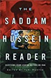 The Saddam Hussein Reader=Includes conservative commentators and radicals like Noam Chomsky. Includes Saddam. Gives good background on the effects  of war on Iraqis, past U.S. support for Saddam and Iraqi history