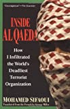 Inside Al Qaeda: How I Infiltrated the World's Deadliest Terrorist Organization