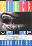 Shock Value: A Tasteful Book About Bad Taste cover