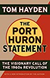 Port Huron Statement : The Essay That Launched the Revolution of the 1960s