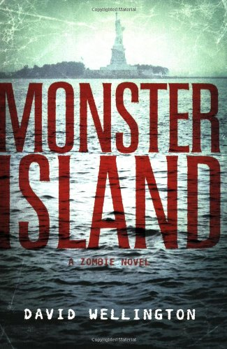 Monster Island: A Zombie Novel, Wellington, David