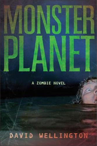 Monster Planet: A Zombie Novel, Wellington, David