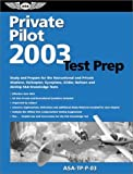Private Pilot Test Prep 2003: Study and Prepare for the Recreational and Private Airplane, Helicopter, Gyroplane, Glider, Balloon and Airship FAA Knowledge Tests (Test Prep series)