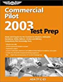Commercial Pilot Test Prep 2003: Study and Prepare for the Commercial Airplane, Helicopter, Gyroplane, Glider, Balloon, Airship and Military Competency FAA Knowledge Tests (Test Prep series)