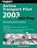 Airline Transport Pilot Test Prep 2003: Study and Prepare for the Airline Transportation Pilot and Aircraft Dispatcher FAA Knowledge SERIES: Test Prep series