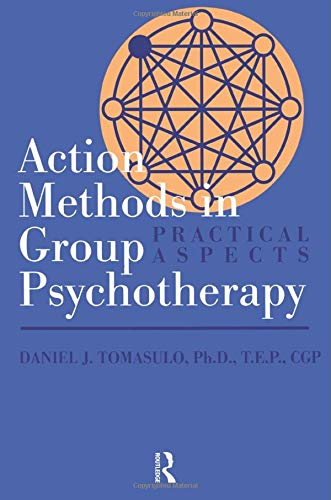 Action Methods In Group Psychotherapy: Practical Aspects (Meridian), Tomasulo, Daniel J.