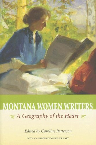 Montana Women Writers: A Geography of the Heart, edited by Caroline Patterson