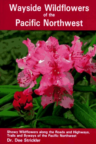 Wayside Wildflowers of the Pacific Northwest, Strickler, Dee