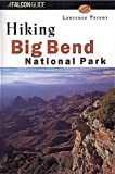 Camping Texas: Hiking Big Bend National Park (FalconGuide)