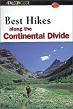 Best Hikes Along the Continental Divide: From Northern Alberta, Canada to Mexico (FalconGuide)
