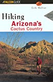 Hiking Arazona's Cactus Country (FalconGuide)