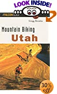 Mountain Biking Utah (rev) by Gregg Bromka