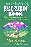 Allen and Mike's Realy Cool Backpackin' Book: Traveling and Camping Skills for a Wilderness Environment!