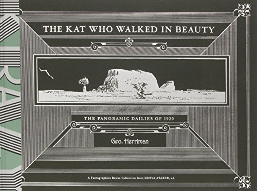 The Kat Who Walked In Beauty: The Panoramic Dailies of 1920 (Krazy & Ignatz)