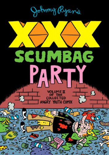 Johnny Ryan's XXX Scumbag Party