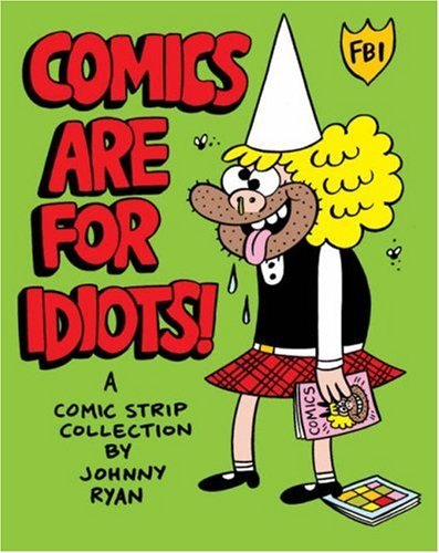 Comics Are For Idiots