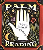 Palm Reading: A Little Guide To Life's Secrets (Miniature Editions)
