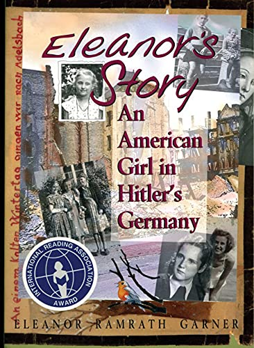 Eleanor's Story: An American Girl in Hitler's Germany, Garner, Eleanor Ramrath