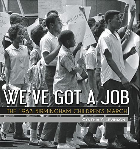 [We've Got a Job: The 1963 Birmingham Children]