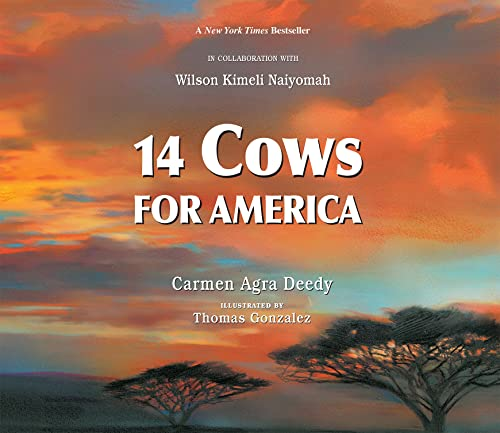 14 Cows for America - Carmen Agra Deedy, in collaboration with Wilson Kimeli NaiyomahThomas Gonzalez