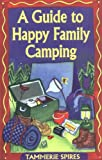 A Guide to Happy Family Camping: A Little Help to Get Started Camping With Kids