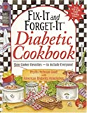Fix-It and Forget-It Diabetic Cookbook: Slow Cooker Favorites - to include Everyone!