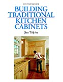 Building Traditional Kitchen Cabinets: Completely Revised and Updated, Tolpin, Jim