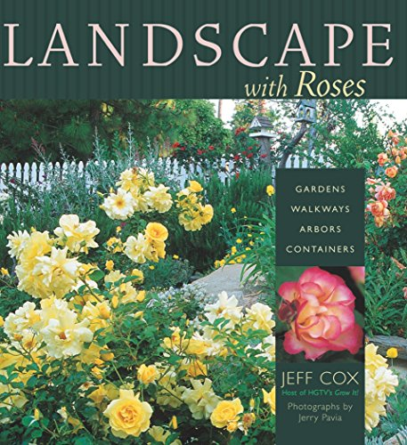 Landscape With Roses: Gardens, Walkways, Arbors, Containers (Paperback, 2002)