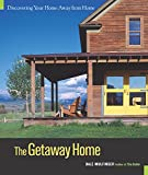 The Getaway Home : Discovering Your Home Away from Home by Dale Mulfinger, JIM BUCHTA (Hardcover -- October 10, 2004)