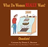 What Do Women Really Want? Chocolate!