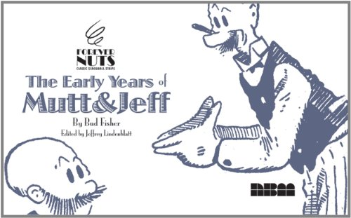 FOREVER NUTS: The Early Years of Mutt & Jeff cover
