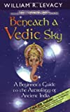 Everything Astrology Book: Beneath a Vedic Sky: A Beginner's Guide to the Astrology of Ancient India
